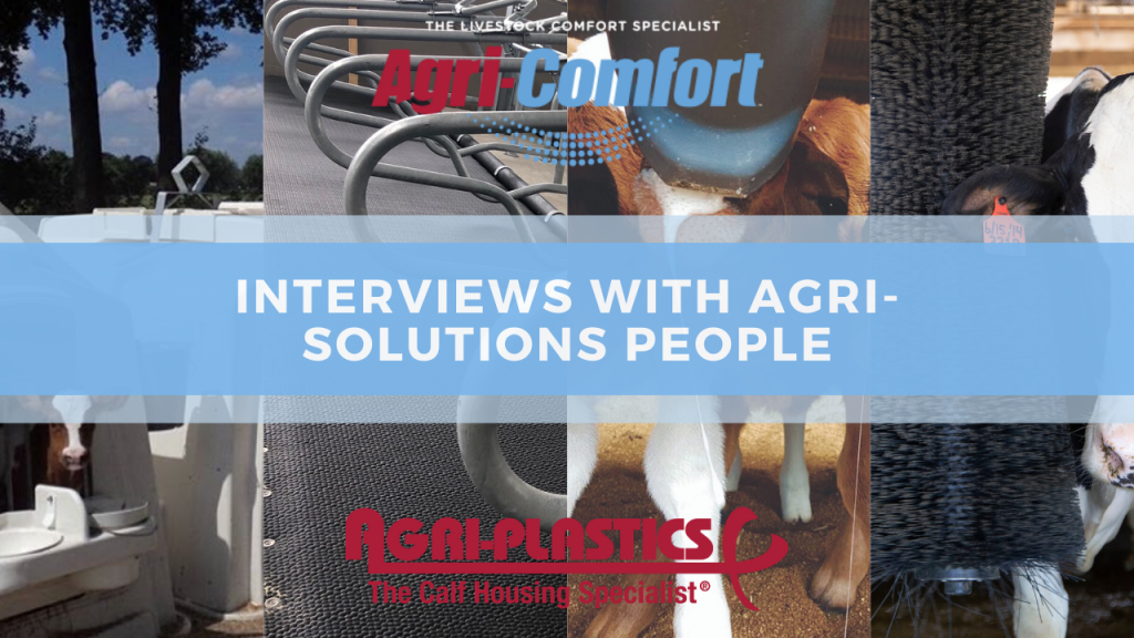 Agri-Comfort is delighted to announce the launch of'Interviews with Agri-Solutions People' which focuses on calf and cow comfort products and installations from around the world.